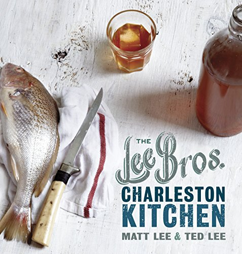 The Lee Bros. Charleston Kitchen: A Cookbook (Best She Crab Soup In Charleston)