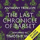The Last Chronicle of Barset Audiobook by Anthony Trollope Narrated by Timothy West