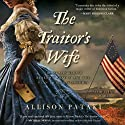 The Traitor's Wife: A Novel Audiobook by Allison Pataki Narrated by Madeleine Maby
