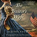 The Traitor's Wife: A Novel | Allison Pataki
