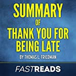 Summary of Thank You for Being Late by Thomas L. Friedman |  FastReads