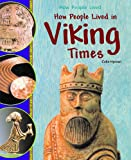 How People Lived in Viking Times, Colin Hynson, 1404244344