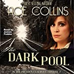 The Dark Pool: In the President's Service, Episode Two | Ace Collins