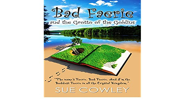 Bad Faerie and the Grotto of the Goblins