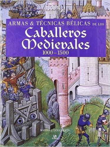 ARMAS Y TECNICAS BELICAS CABALLEROS MEDI