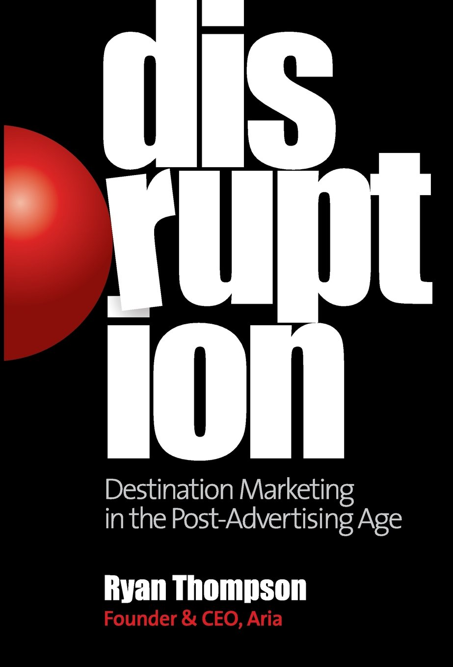 Download Disruption: Destination Marketing in the Post-Advertising Age pdf