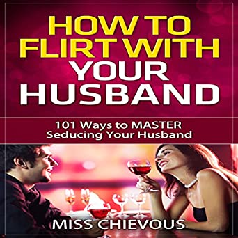 How to flirt with your husband