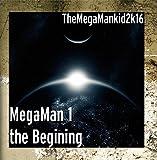 MegaMan 1 the Begining