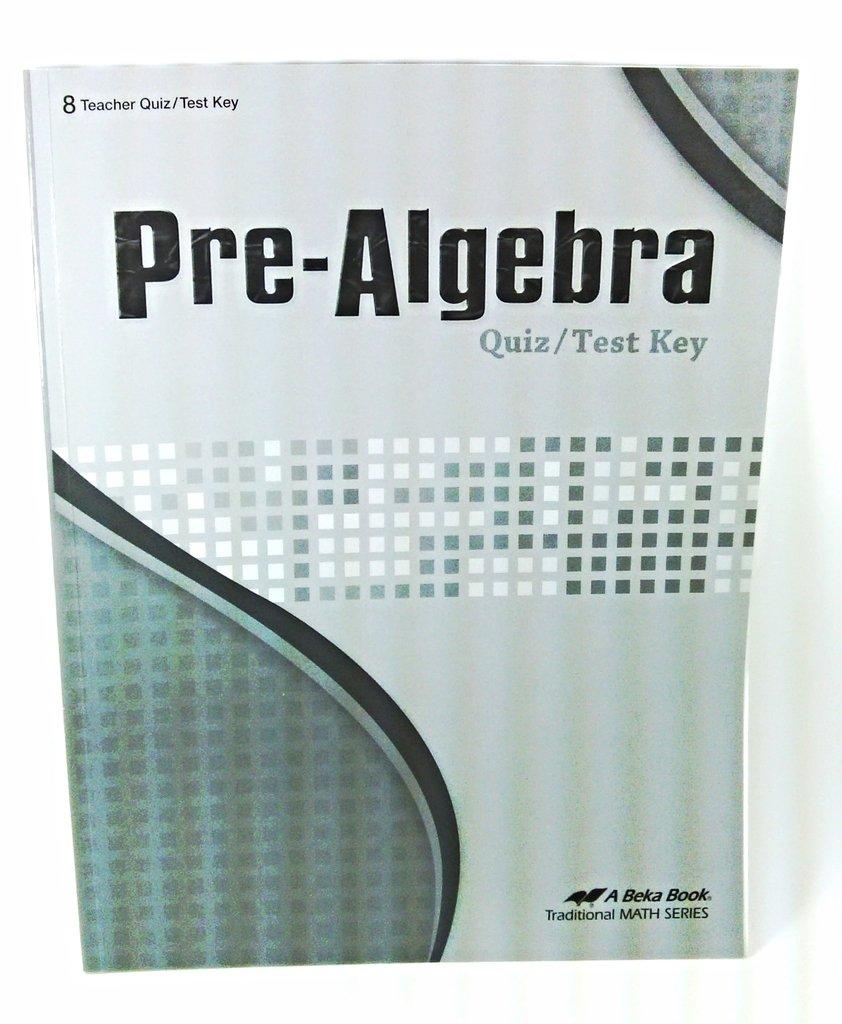 Pre-Algebra Quiz/Test Key: A Beka Book: Amazon com: Books