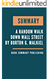SUMMARY: A Random Walk down Wall Street - The Time-tested Strategy for Successful Investing by Burton G. Malkiel