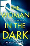 The Woman in the Dark: A haunting, addictive thriller that you won't be able to put down