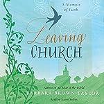 Leaving Church : A Memoir of Faith | Barbara Brown Taylor
