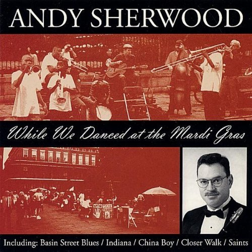 While We Danced at the Mardi Gras by Andy Sherwood