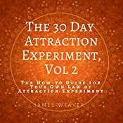 The How-to Guide for Your Own Law of Attraction Experiment: The 30 Day Attraction Experiment, Book 2 | James Weaver