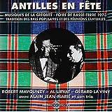 Antilles En Fete Musiques De La Creolite: Foire