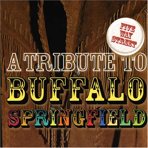 A Tribute to Buffalo Springfield: Five Way Street by Not Lame Records