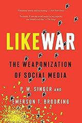 LikeWar: The Weaponization of Social Media Paperback
