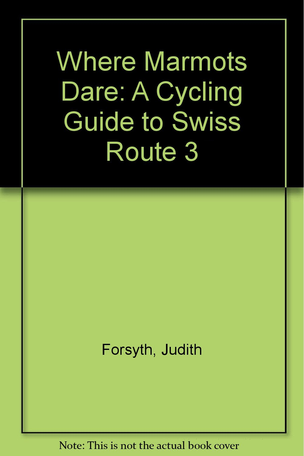 Download Where Marmots Dare: A Cycling Guide to Swiss Route 3 PDF