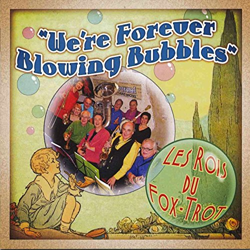 I'm Forever Blowing Bubbles By Les Rois Du Fox-Trot On