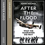 After the Flood: What the Dambusters Did Next | John Nichol