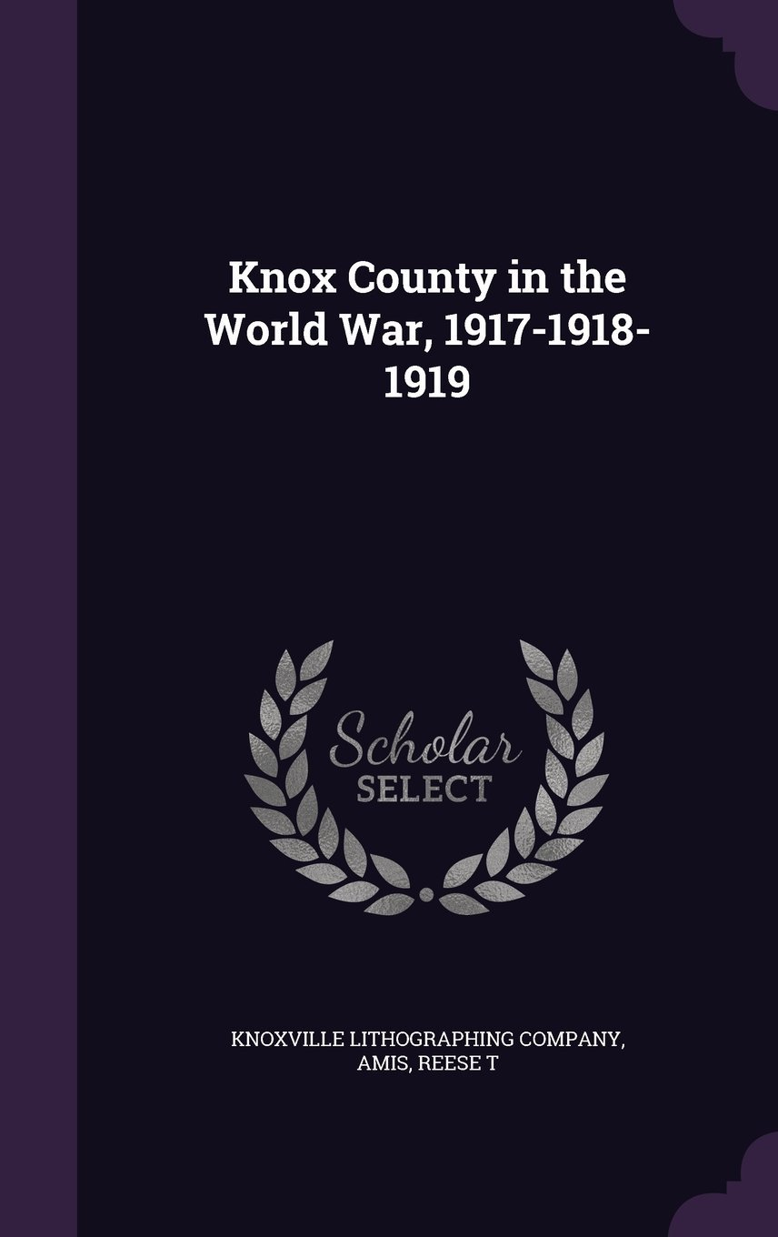 Download Knox County in the World War, 1917-1918-1919 PDF