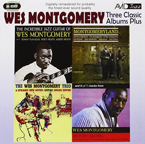 Three Classic Albums Plus [The Wes Montgomery Trio / Montgomeryland / The Incredible Jazz Guitar] by Wes Montgomery ()