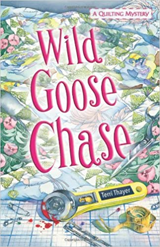 Amazon.com: Wild Goose Chase (A Quilting Mystery) (9780738712154 ... : southern quilting mysteries - Adamdwight.com