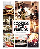 img - for Cooking for Friends: Bring People Together, Enjoy Good Food, and Make Happy Memories book / textbook / text book