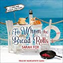 For Whom the Bread Rolls: Pancake House Mystery Series, Book 2 Hörbuch von Sarah Fox Gesprochen von: Marguerite Gavin