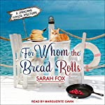 For Whom the Bread Rolls: Pancake House Mystery Series, Book 2   Sarah Fox