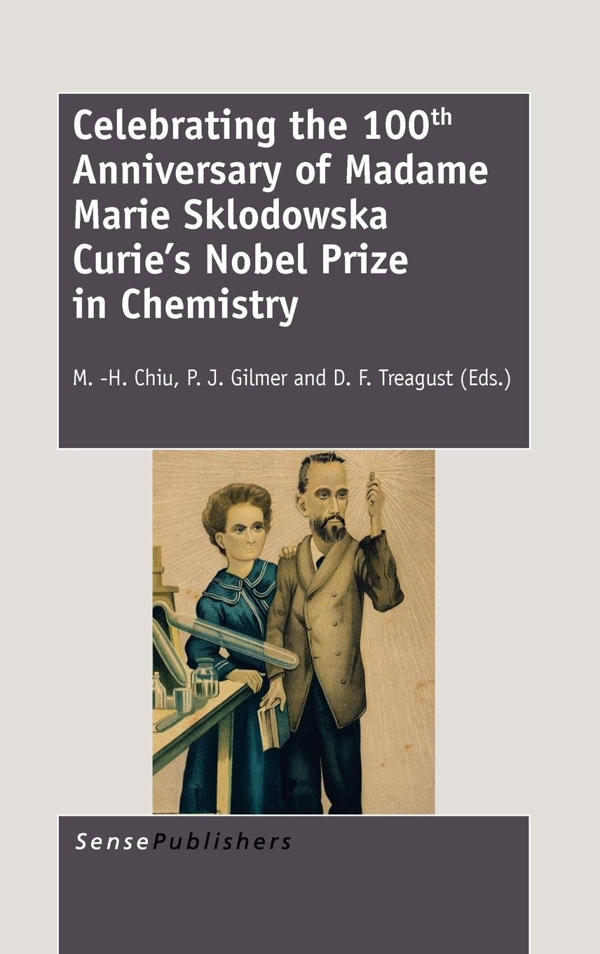 Celebrating the 100th Anniversary of Madame Marie Sklodowska Curie's Nobel Prize in Chemistry pdf