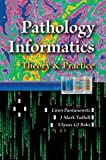 img - for Pathology Informatics: Theory and Practice book / textbook / text book