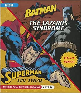 Batman: The Lazarus Syndrome & Superman: On Trial: Value