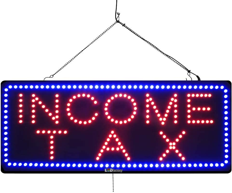 """Income Tax"" Sign for Business LED Bulbs, Can Be Seen Through Tinted Windows. Extra Large 32 inches Wide (#951)"