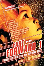 Fast Forward: Future Fiction from the Cutting Edge: 1