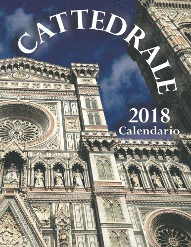 Cattedrale 2018 Calendario (Edizione Italia) (Italian Edition) by Createspace Independent Publishing Platform