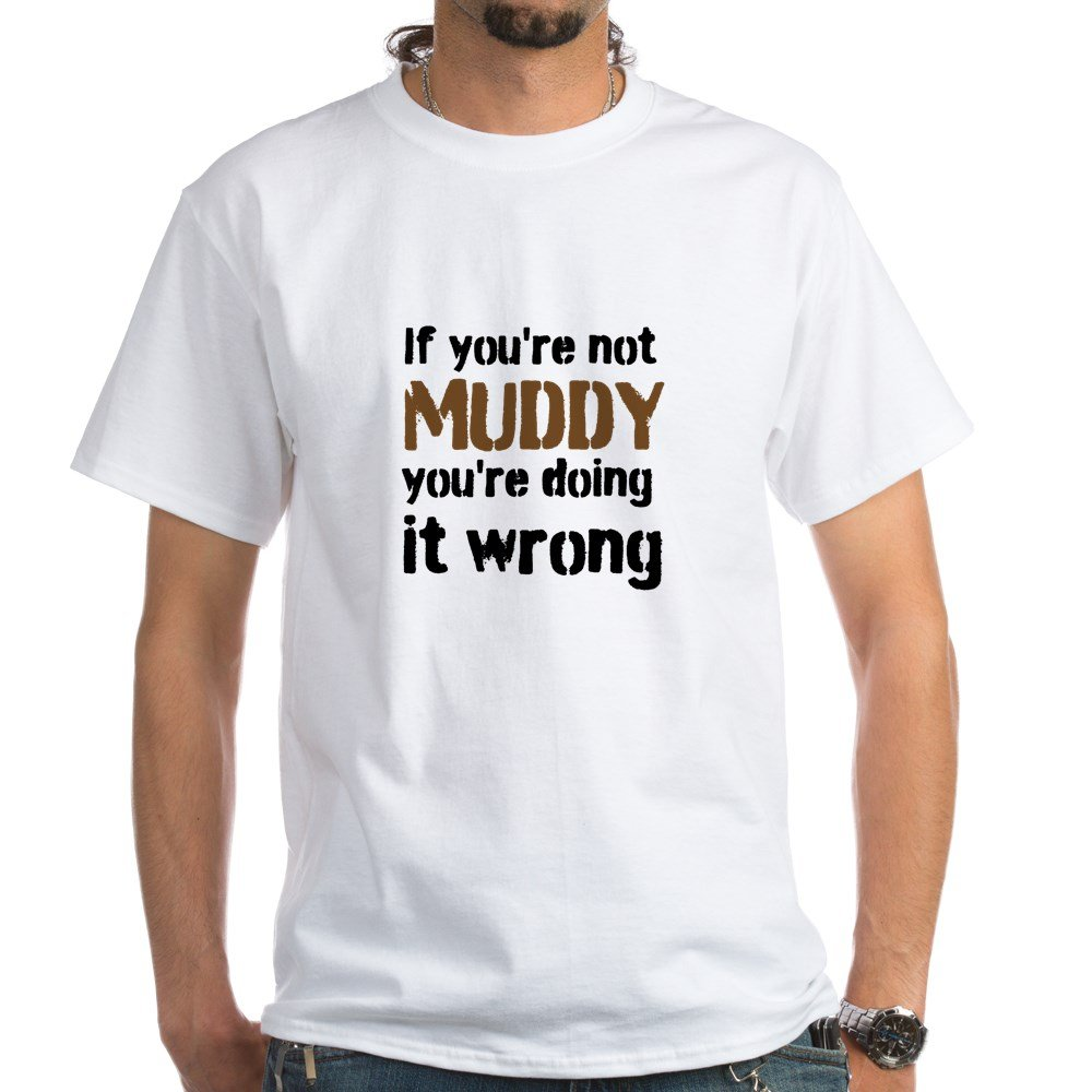 54f410411 Amazon.com: CafePress If Youre not Muddy Youre Doing it Cotton T-Shirt  White: Clothing