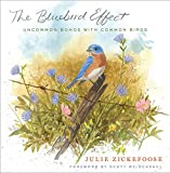 img - for The Bluebird Effect: Uncommon Bonds with Common Birds book / textbook / text book
