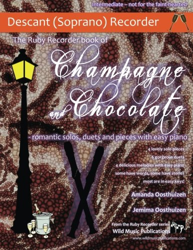 Easy Recorder Pieces (The Ruby Recorder Book of Champagne and Chocolate: romantic solos, duets and pieces with easy piano)