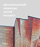 Decommunized-ukrainian soviet mosaics