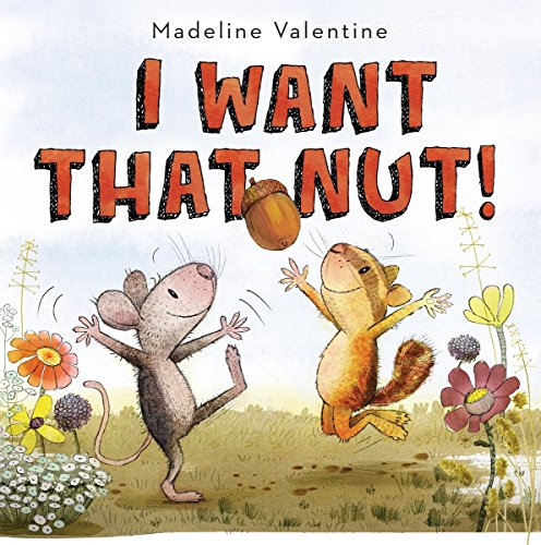 I Want That Nut! by Knopf Books for Young Readers (Image #1)