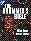 img - for The Drummer's Bible: How to Play Every Drum Style from Afro-Cuban to Zydeco book / textbook / text book