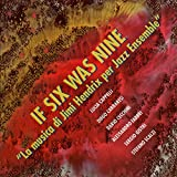 If Six Was Nine (La Musica Di Jimi Hendrix Per Jazz Ensemble)