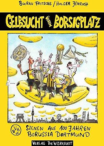 Gelbsucht überm Borsigplatz: Szenen aus 100 Jahren Borussia Dortmund