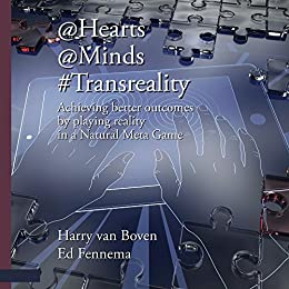 @Hearts@Minds#Transreality: Achieving better outcomes by playing reality in a Natural Meta Game