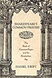 Shakespeare's Common Prayers: The Book of Common Prayer and the Elizabethan Age
