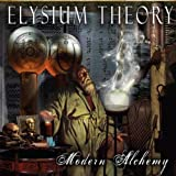Modern Alchemy by Elysium Theory (2013-05-04)