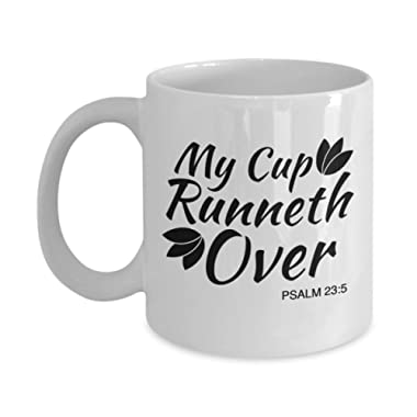 My Cup Runneth Over Mug For Coffee Tea Unique Novelty Jesus Related Bible Gift Idea For Christians Men Women Christmas Church