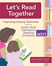 Let's Read Together: The Adult-child Interactive Reading Inventory (ACIRI)