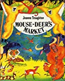MOUSE-DEER'S MARKET by Joanna Troughton (1993 Softcover 8 x 10 inches, 28 pages The Wright Group JOANNA TROUGHTON'S FOLK TALES)